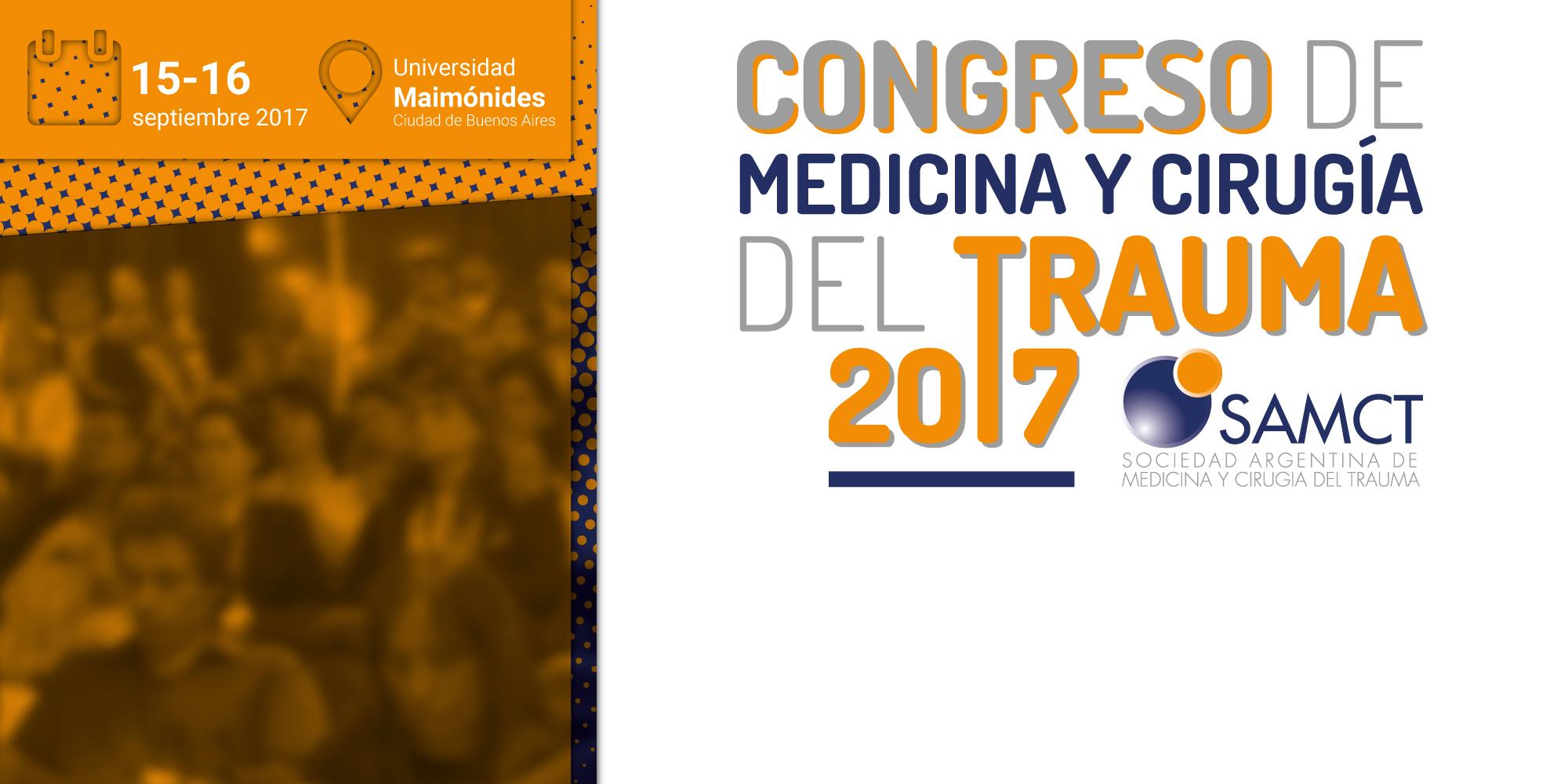 Congreso de Medicina y Cirugía del Trauma 2017 (SAMCT)